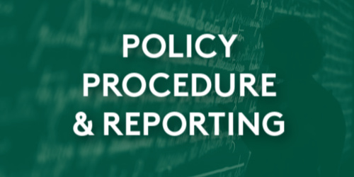 Policy, Procedure, Reporting & Legal